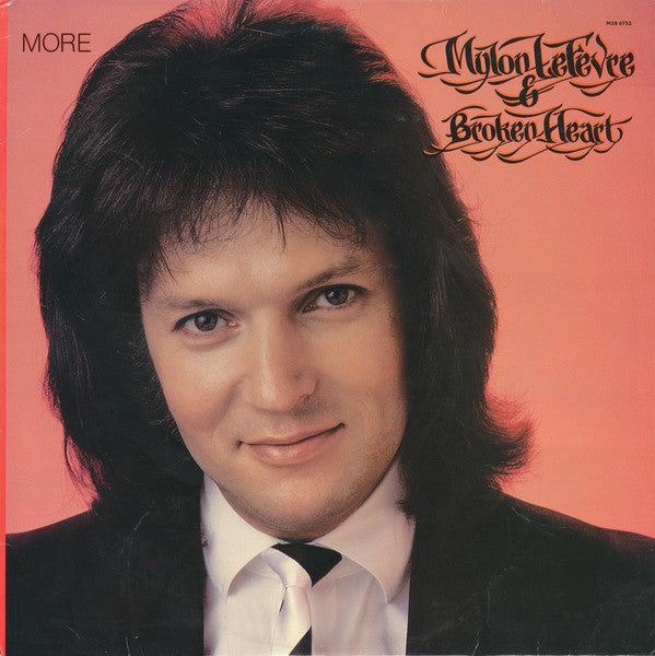 Mylon LeFevre & Broken Heart ‎– More (*Pre-Owned Vinyl, 1983, Myrrh) Mint vinyl / VG- jacket
