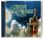 NEON CROSS - W/ FRONTLINE LIFE 5-SONG EP + CALIFORNIA METAL TRACKS (*NEW-CD, 2019, Girder) Remastered
