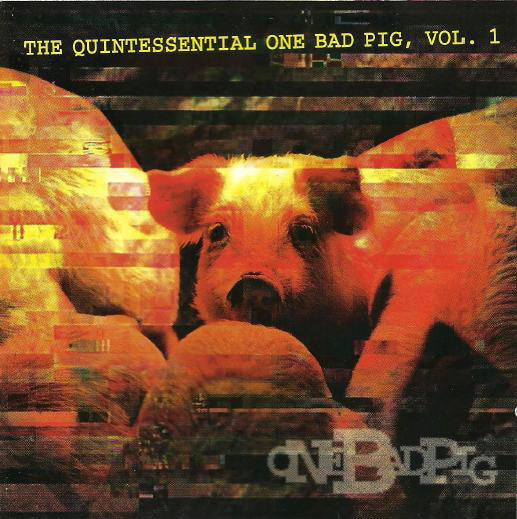 ONE BAD PIG ‎– THE QUINTESSENTIAL ONE BAD PIG, VOLUME 1 (*NEW-CD, 1994, Diadem)