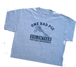 "ONE BAD PIG ""VOLUNTEER"" Grey *T-SHIRT"