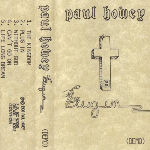PAUL HOWEY - PLUG IN (DEMO TAPE, 1990) Christian AOR Hard Rock Metal