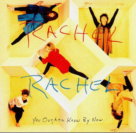 RACHEL RACHEL - YOU OUGHTA KNOW BY NOW (*Used-CD, 1993, Word)