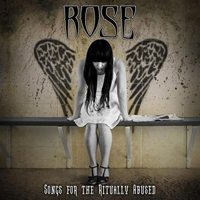 ROSE - SONGS FOR THE RITUALLY ABUSED (CD, 2017) Randy Rose / Mad At the World Drummer