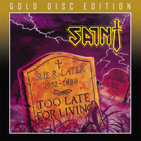 SAINT - TOO LATE FOR LIVING (*NEW-GOLD DISC EDITION CD, 2020, Retroactive)