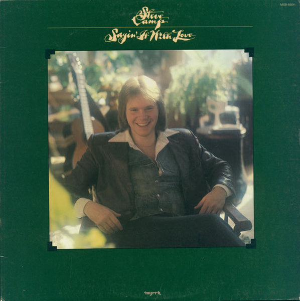 STEVE CAMP - SAYIN' IT WITH LOVE (*Used-Vinyl, 1978, Myrrh) debut with 2 Larry Norman covers
