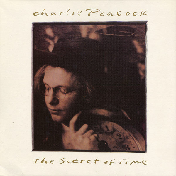 CHARLIE PEACOCK - THE SECRET OF TIME (*Used-CD, 1990, Sparrow)