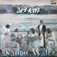 SERVANT - SHALLOW WATER (*Used-VINYL, 1979, Tunesmith Records) Engineered by Bob Rock