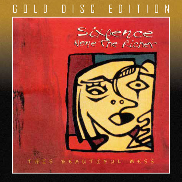 SIXPENCE NONE THE RICHER - THIS BEAUTIFUL MESS (Remastered Gold Disc Edition) (*NEW-CD, 2019, Retroactive Records) Limited to just 500 Units