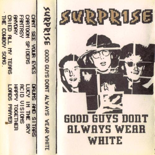 Surprise – Good Guys Don't Always Wear White (*DEMO TAPE 1987, Australia)