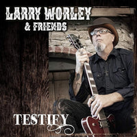 LARRY WORLEY & FRIENDS - TESTIFY (*NEW-CD, 2019, Roxx) Vocalist Fear Not/Lovelife