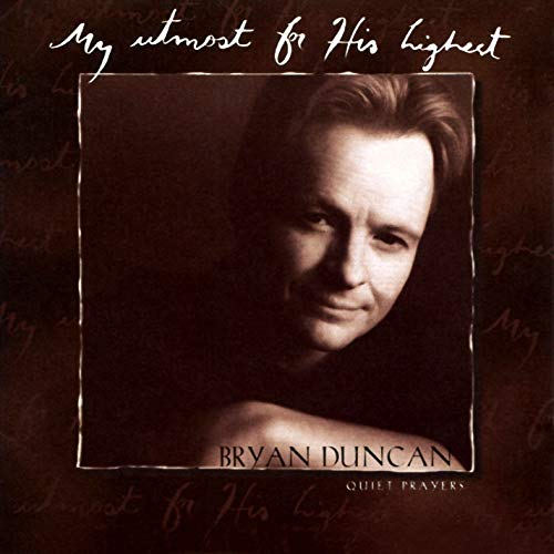 BRYAN DUNCAN - MY UTMOST FOR HIS HIGHEST (*Used-CD,