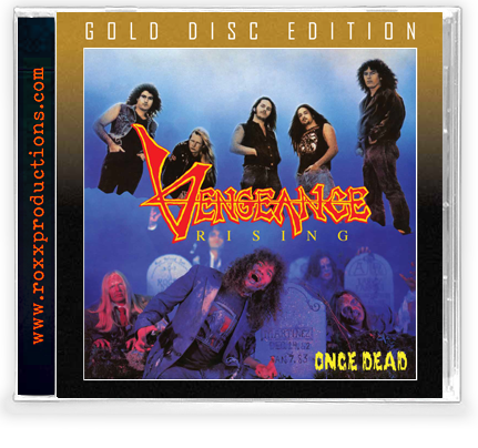 VENGEANCE RISING - ONCE DEAD: GOLD DISC EDITION (*NEW-CD, 2020, Roxx) Limited supply