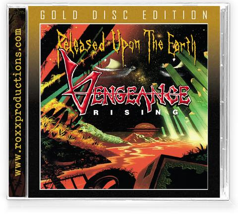 VENGEANCE RISING - RELEASED UPON THE EARTH (*NEW-GOLD DISC 2021) Limited to 300 CDs