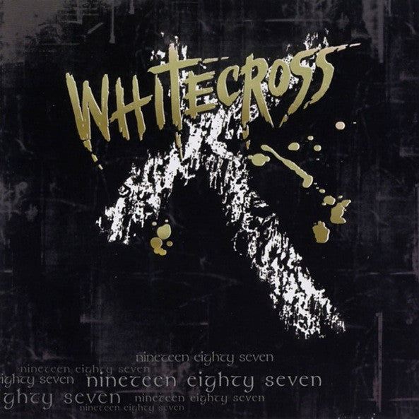 WHITECROSS - NINETEEN EIGHTY SEVEN (*NEW-CD, 2007, Retroactive Records) Black cover in Jewel case