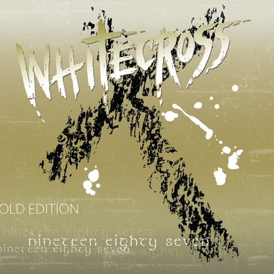 """WHITECROSS - NINETEEN EIGHTY SEVEN (Gold Edition) Re-Recorded + bonus tracks CD featuring """"Love On the Line"""""""