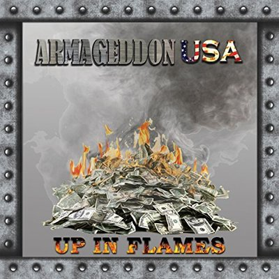 ARMAGEDDON USA - UP IN FLAMES (CD, 2015, Private Press)