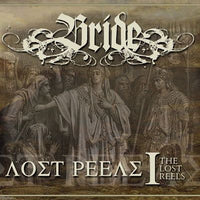 BRIDE - THE LOST REELS VOL. 1 (Retroarchives Edition) CD