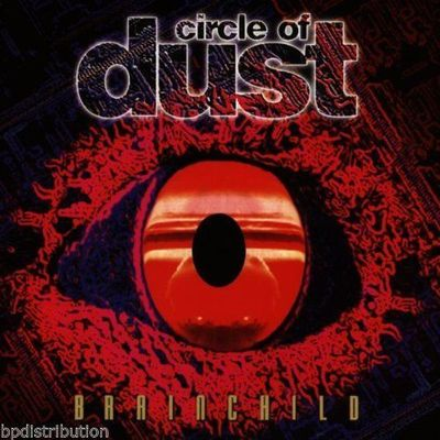 CIRCLE OF DUST - BRAINCHILD (NEW-CD, 2005, Retroactive)
