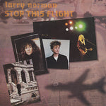 LARRY NORMAN - STOP THIS FLIGHT (*Used-Vinyl, 1985, Phydeaux)
