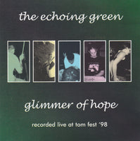 ECHOING GREEN, THE - GLIMMER OF HOPE - LIVE AT TOM FEST (*NEW-CD, 1999, M8) featuring Mortal member Jyro