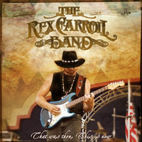 The Rex Carroll Band ‎– That Was Then, This Is Now (*NEW-CD, 2010, Retroactive) Whitecross axeman
