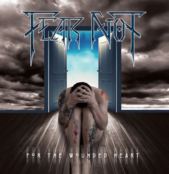 FEAR NOT - FOR THE WOUNDED HEART (*NEW-CD, 2019)