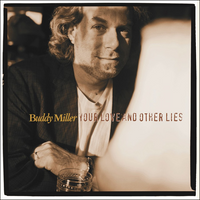 Buddy Miller ‎– Your Love And Other Lies (*NEW-180 GRAM VINYL, Bear Family Records) Brilliant Americana