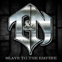 T&N ‎– Slave To The Empire (*NEW-CD, 2012, Rat Pack) Dokken band featuring Dug Pinnick of King's X