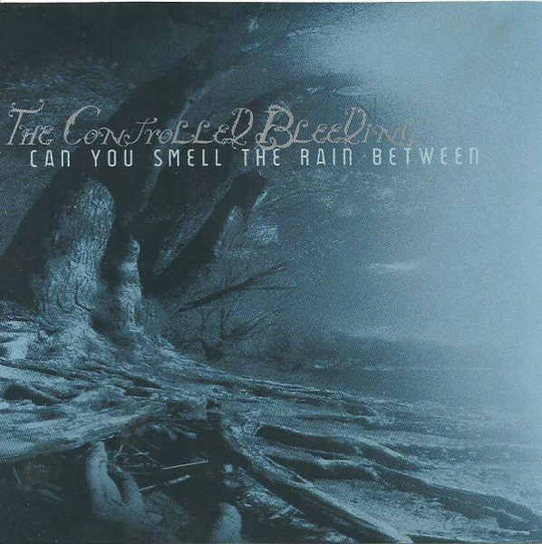 The Controlled Bleeding ‎– Can You Smell The Rain Between (*Pre-Owned CD) Dark Ambient Space Rock!