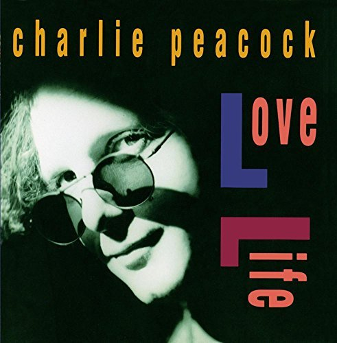 CHARLIE PEACOCK - LOVE LIFE (*Used-CD, 1991, Sparrow) Disc good/Insert damage