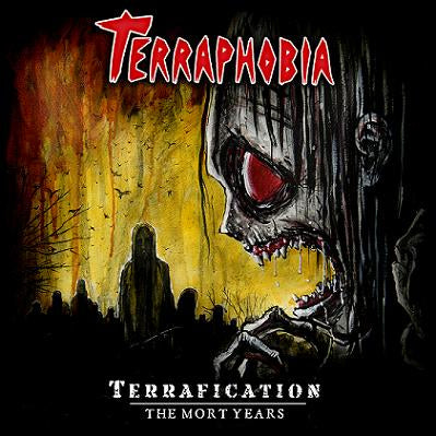 TERRAPHOBIA - TERRAFICATION: THE MORT YEARS (*NEW-CD, 2015)