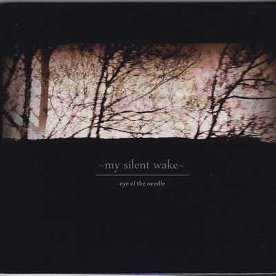 MY SILENT WAKE - EYE OF THE NEEDLE (*New but not sealed, 2014, Stonegroove Records)