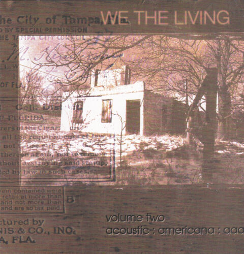 VARIOUS ARTISTS - WE THE LIVING: VOL TWO (True Tunes, Etc) (Xian Folk/Americana) Vigilantes of Love, The Wrest, Five O'Clock People, John Austin, Pegtop, Dan Donovan