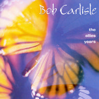 Bob Carlisle ‎– The Allies Years (CD, 2007, Light Records) Allies vocalist