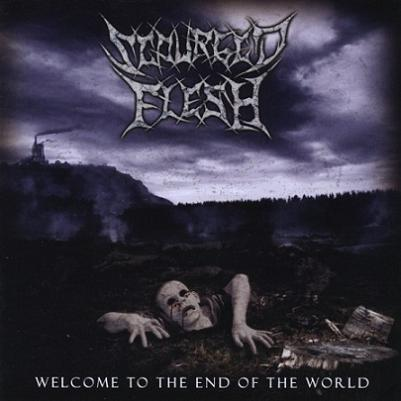 SCOURGED FLESH - WELCOME TO THE END OF THE WORLD (*NEW-CD, 2009, Soundmass)