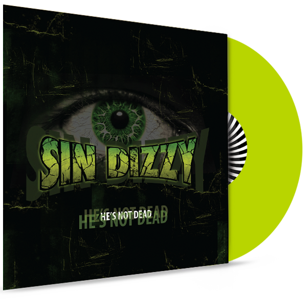 SIN DIZZY (OZ FOX) - HE'S NOT DEAD (*NEW-2019, LIME GREEN VINYL, GIRDER)