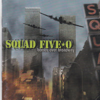 SQUAD FIVE-O - BOMBS OVER BROADWAY (*Used-CD, 2000, Tooth-N-Nail) Uncensored cover