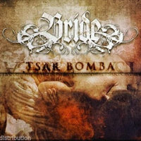 BRIDE - TSAR BOMBA (*NEW-CD, 2009, Retroactive Records)