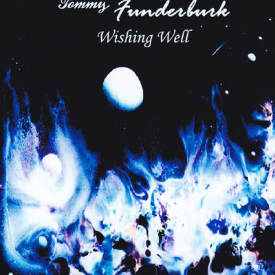 TOMMY FUNDERBURK - WISHING WELL (CD, 2000?, West Coast Sun) The Front, What If vocalist