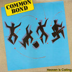 COMMON BOND - HEAVEN IS CALLING (*NEW-VINYL, 1986, Frontline) Daniel Amos
