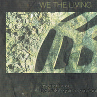VARIOUS - WE THE LIVING: VOLUME THREE (Evanescence demo, Saviour Machine, etc)