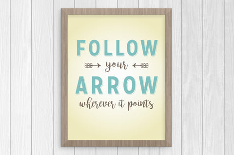 follow your arrow 8x10 print