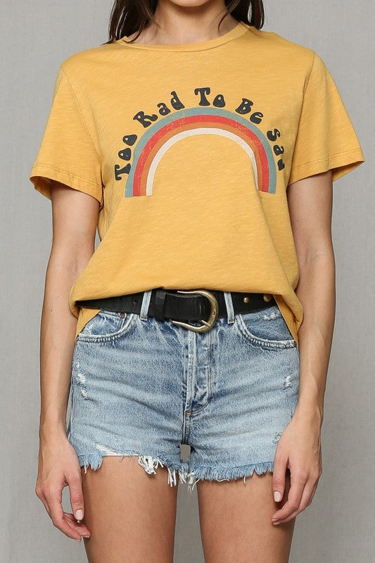 Too Rad To Be Sad Tee