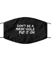 Don't  BE A MASK-HOLE
