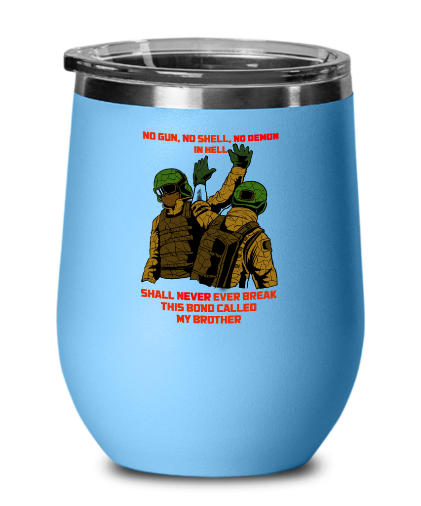 Wine glass No Gun,No Shell,No Demon In Hell