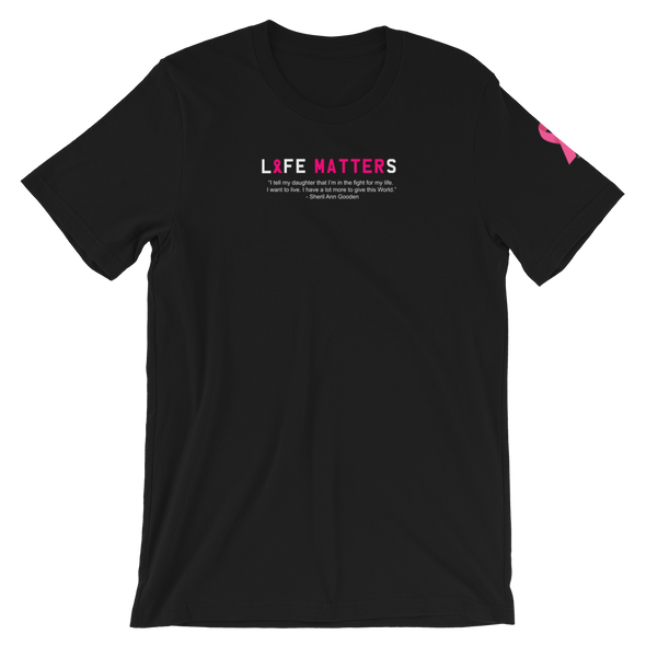 I Matter x Life Matters Tee for Breast Cancer Awareness (Sheril's Legacy)