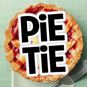 Pie Tie is SOLD OUT!