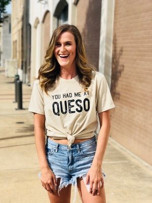 You Had Me At Queso Graphic Top