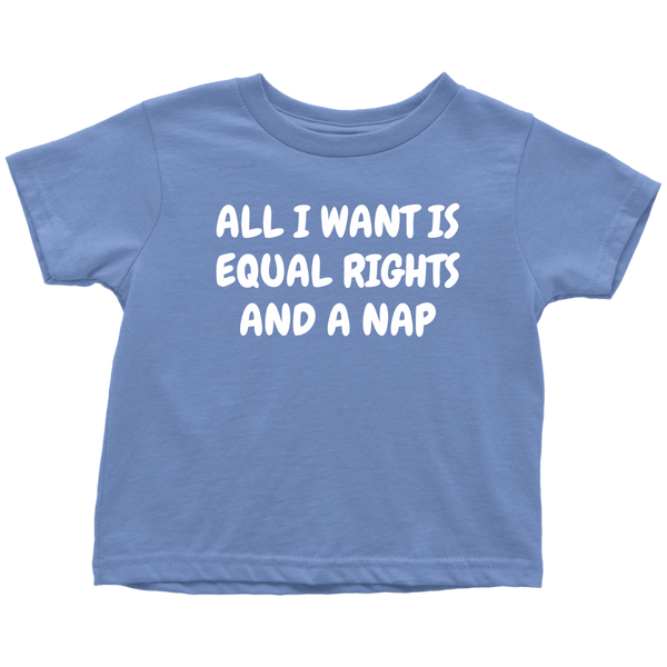 1169bb208 Funny Feminist Toddler Shirt - Feminist Toddler Tee - Equal Rights And A Nap  - Many