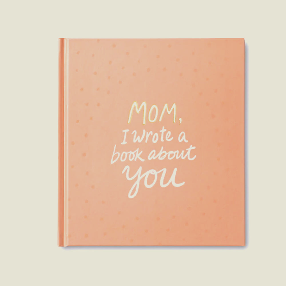 Mom, I Wrote A Book About You - Blackbird General Store